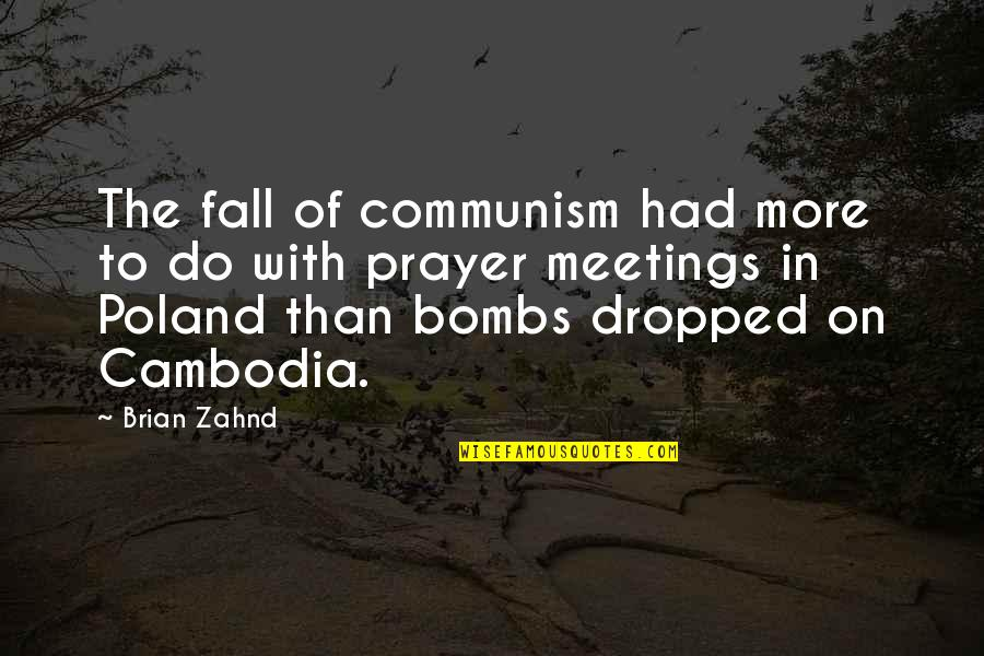 Poland Quotes By Brian Zahnd: The fall of communism had more to do