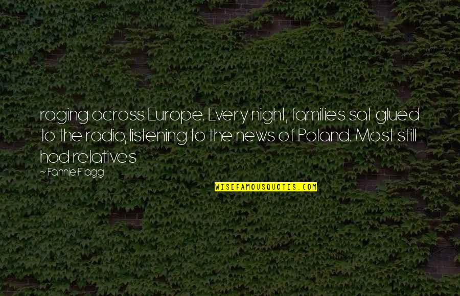 Poland Quotes By Fannie Flagg: raging across Europe. Every night, families sat glued