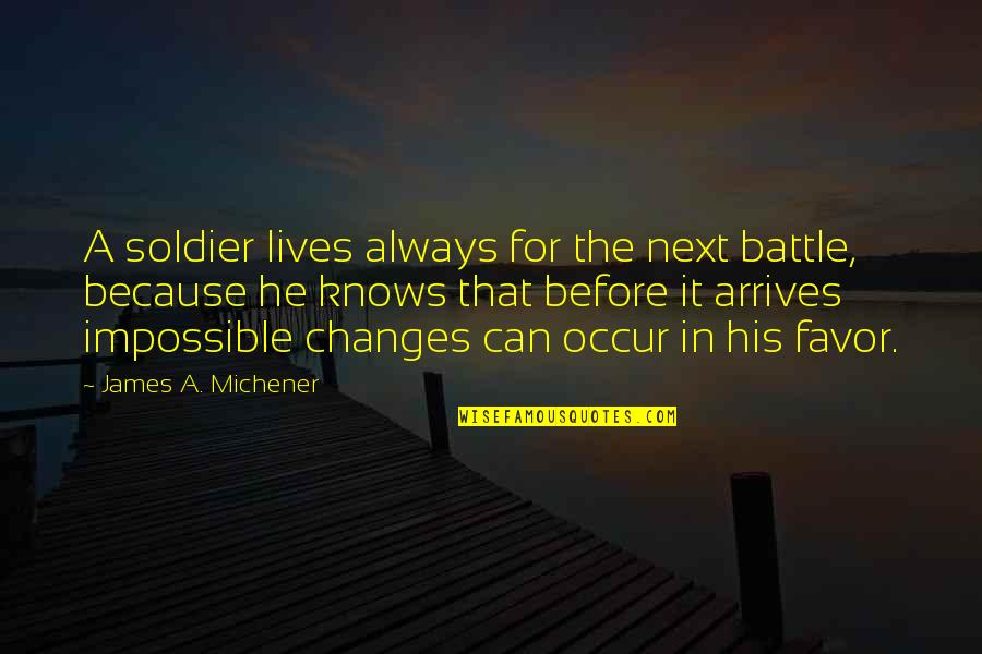 Poland Quotes By James A. Michener: A soldier lives always for the next battle,