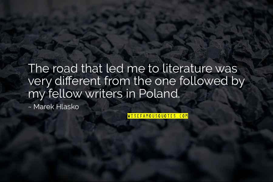Poland Quotes By Marek Hlasko: The road that led me to literature was