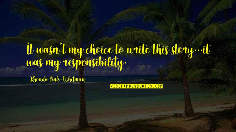 Poland Quotes By Rhonda Fink-Whitman: It wasn't my choice to write this story...it