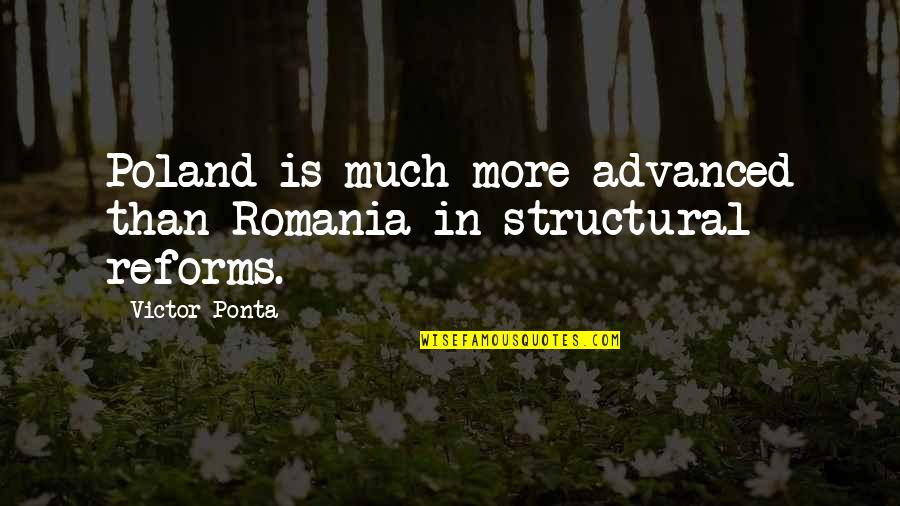 Poland Quotes By Victor Ponta: Poland is much more advanced than Romania in