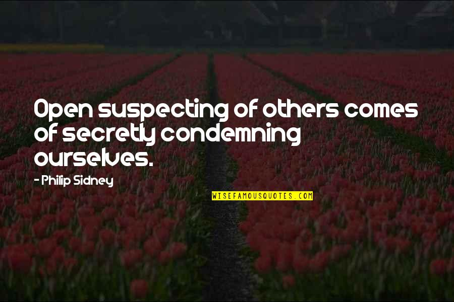 Polar Express Hobo Quotes By Philip Sidney: Open suspecting of others comes of secretly condemning