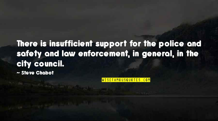 Police Enforcement Quotes By Steve Chabot: There is insufficient support for the police and