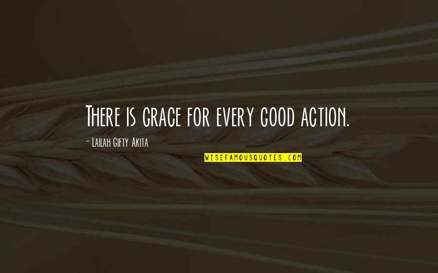 Polishes Quotes By Lailah Gifty Akita: There is grace for every good action.