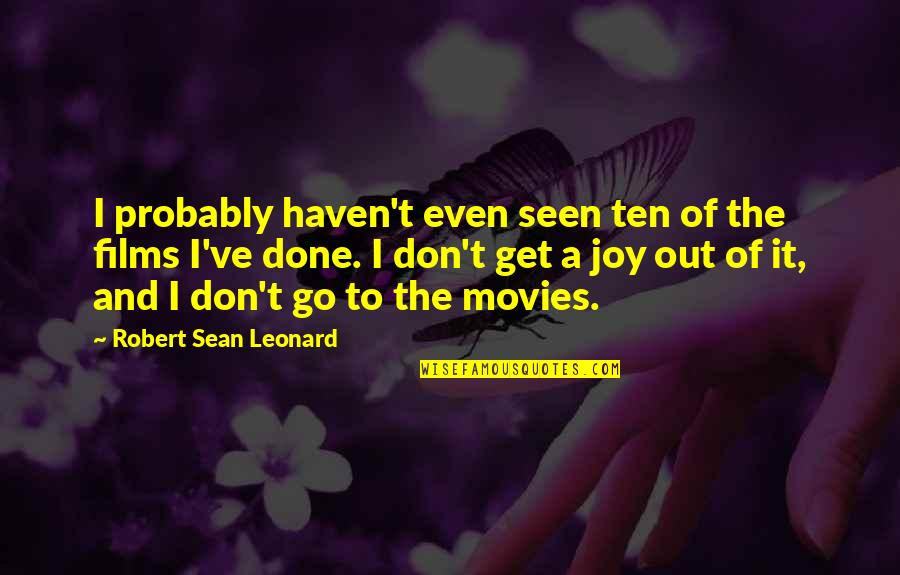 Political Animals Elaine Quotes By Robert Sean Leonard: I probably haven't even seen ten of the