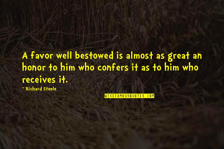 Political Conventions Quotes By Richard Steele: A favor well bestowed is almost as great