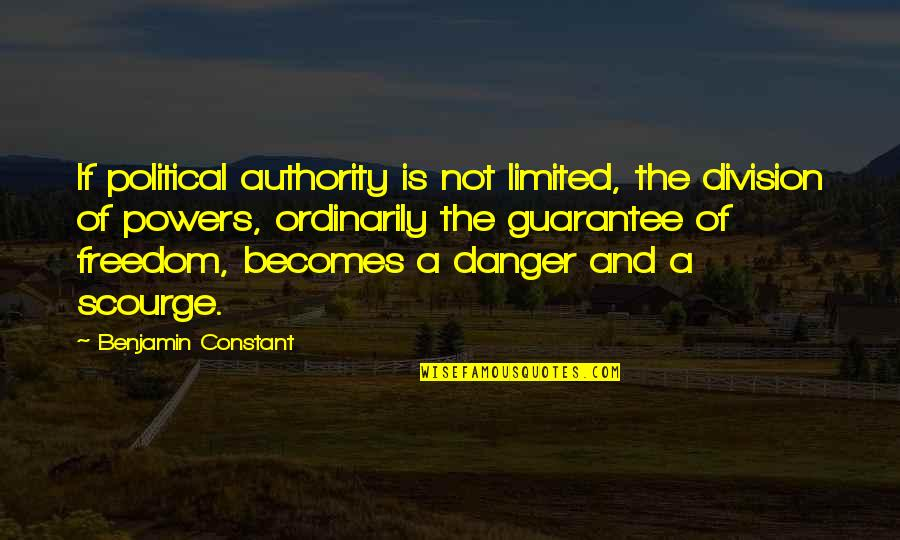 Political Division Quotes By Benjamin Constant: If political authority is not limited, the division