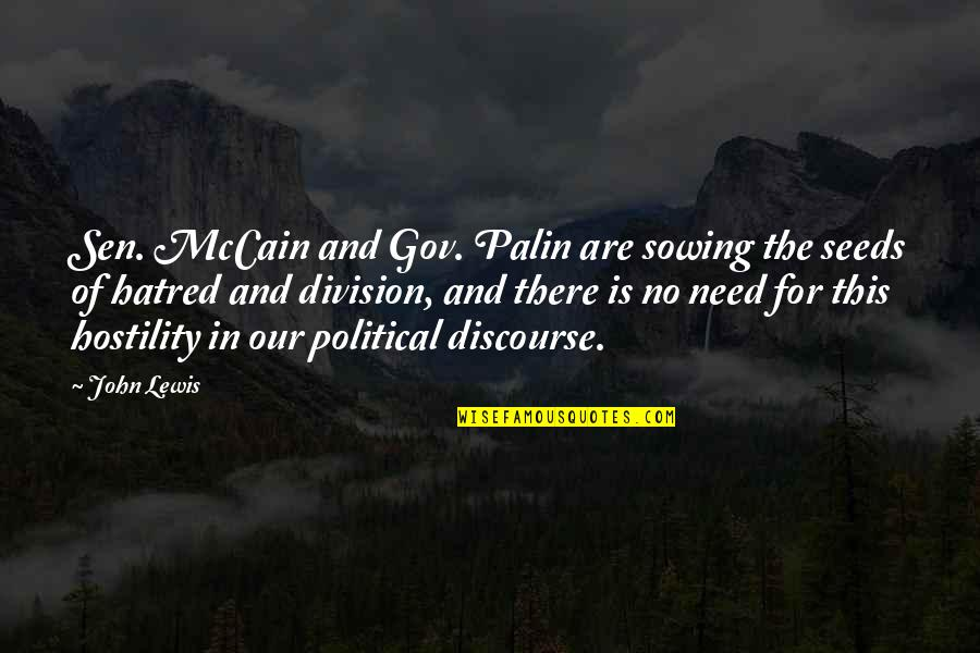 Political Division Quotes By John Lewis: Sen. McCain and Gov. Palin are sowing the
