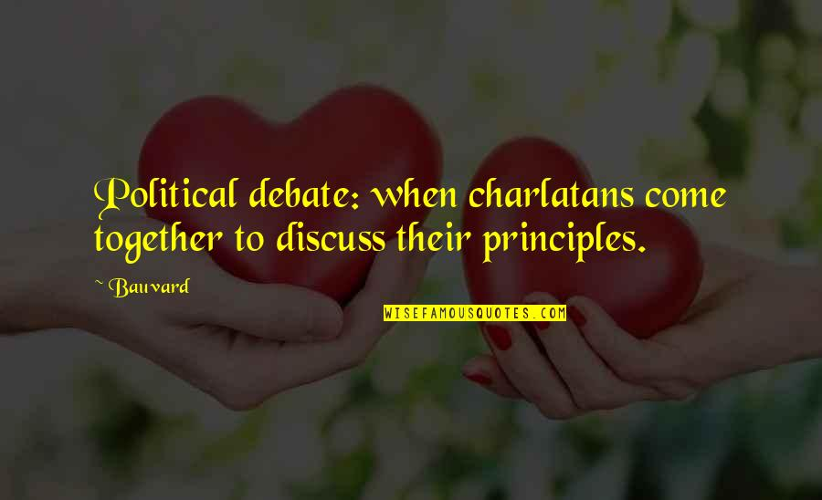 Political Humor Quotes By Bauvard: Political debate: when charlatans come together to discuss