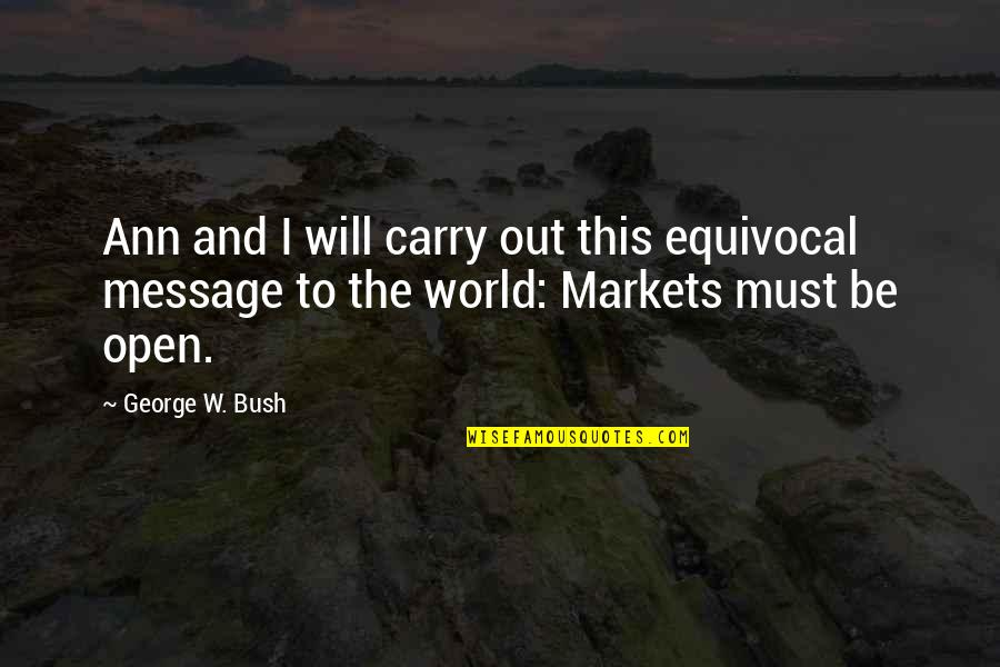 Political Humor Quotes By George W. Bush: Ann and I will carry out this equivocal