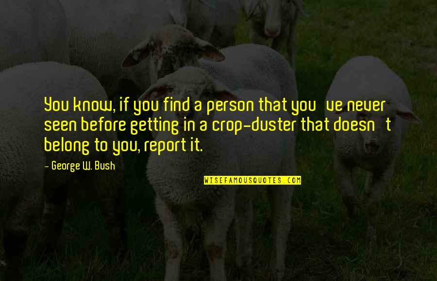 Political Humor Quotes By George W. Bush: You know, if you find a person that