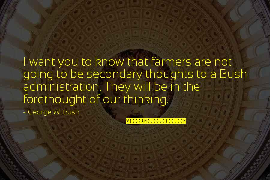 Political Humor Quotes By George W. Bush: I want you to know that farmers are
