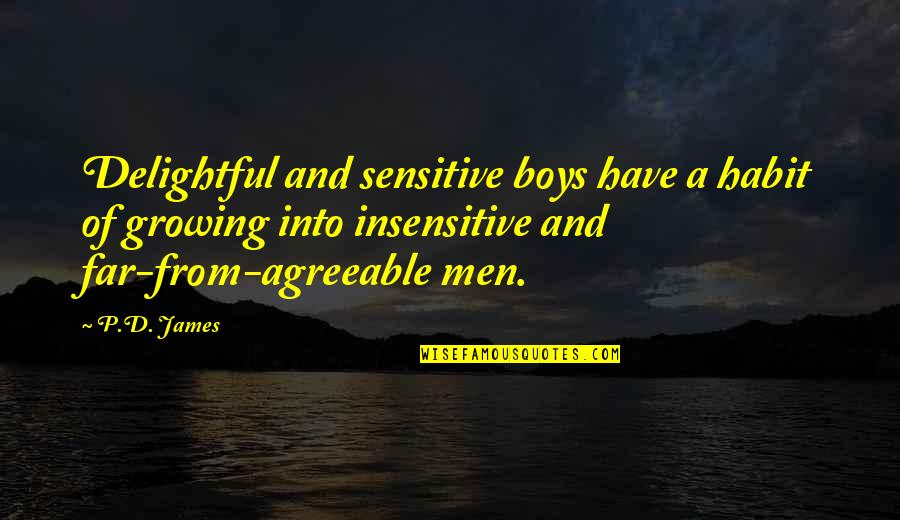 Political Strategies Quotes By P.D. James: Delightful and sensitive boys have a habit of