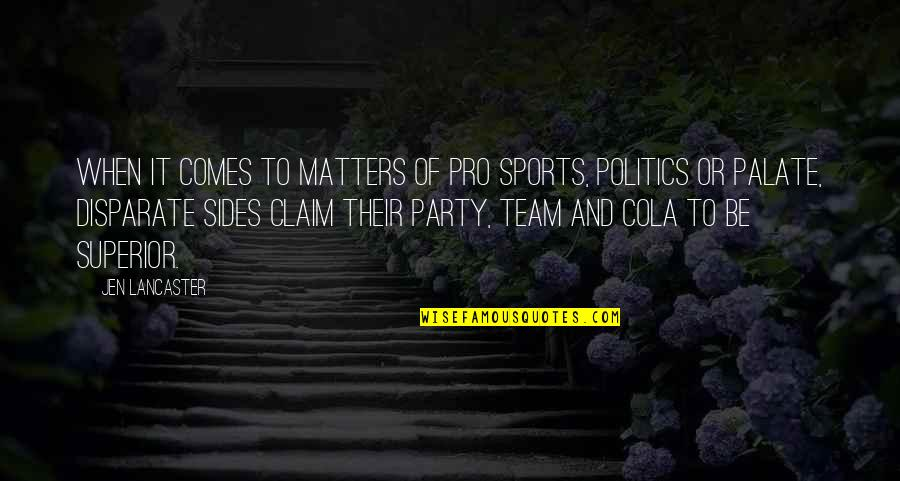 Politics In Sports Quotes By Jen Lancaster: When it comes to matters of pro sports,