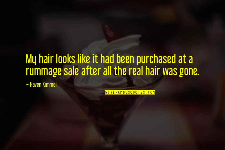 Polkas Quotes By Haven Kimmel: My hair looks like it had been purchased