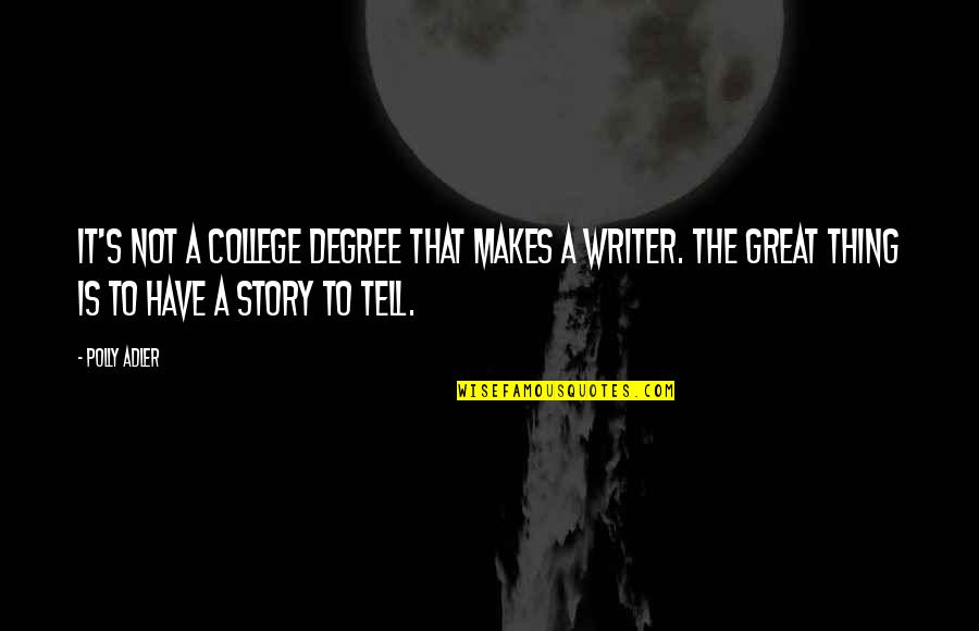 Polly Adler Quotes By Polly Adler: It's not a college degree that makes a