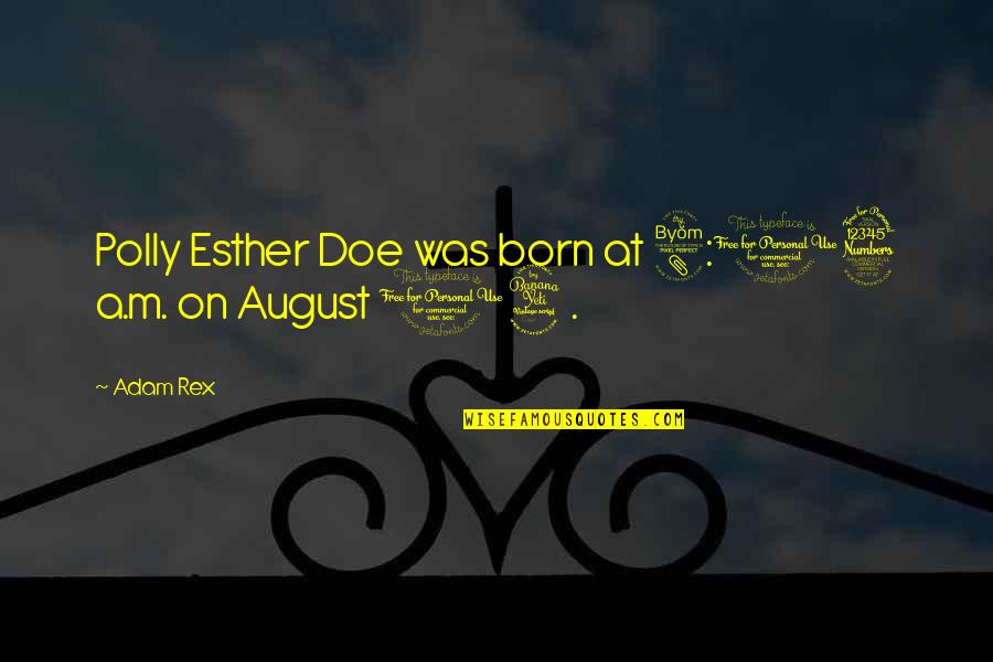 Polyester Quotes By Adam Rex: Polly Esther Doe was born at 8:03 a.m.