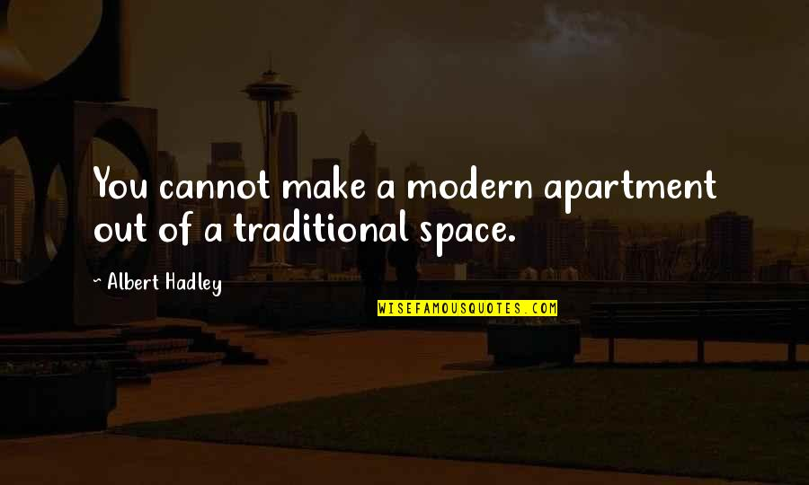 Polyester Quotes By Albert Hadley: You cannot make a modern apartment out of