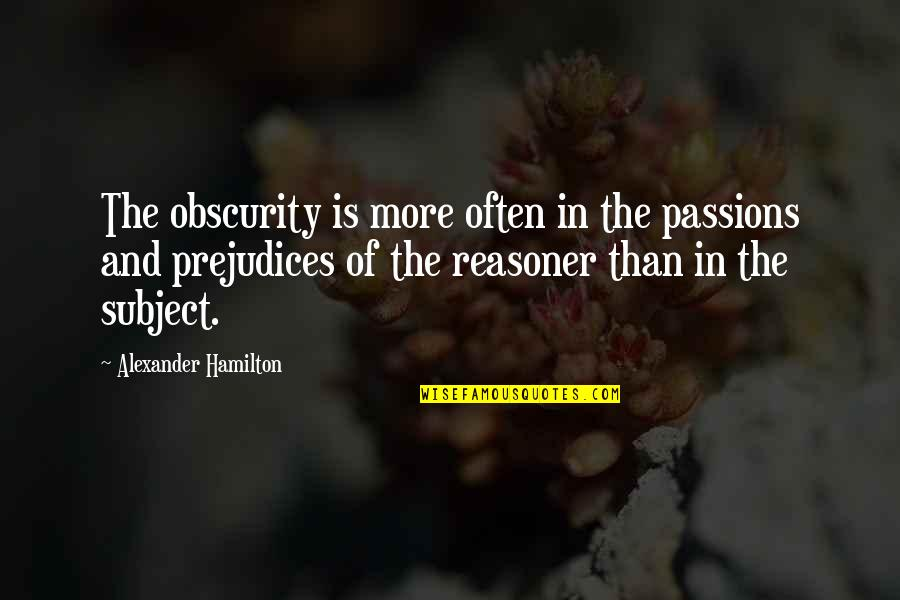 Polyester Quotes By Alexander Hamilton: The obscurity is more often in the passions