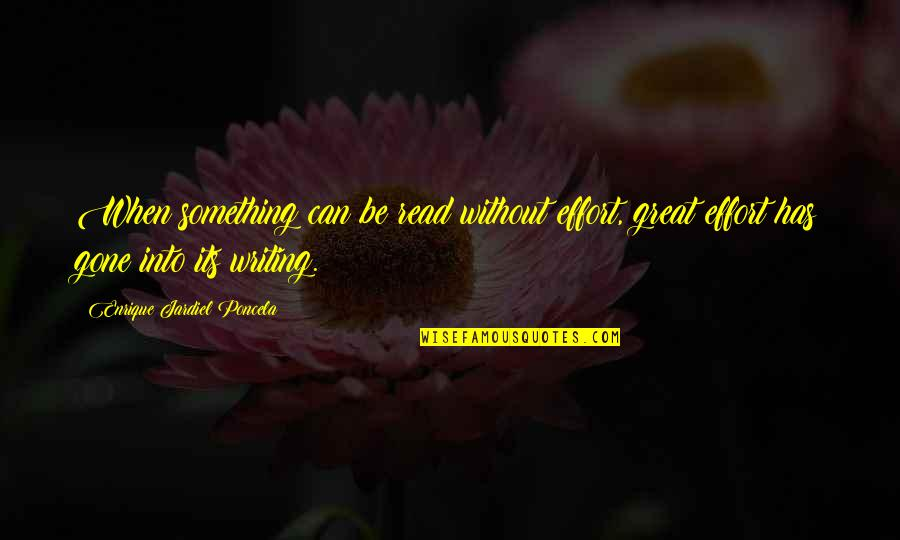 Poncela Quotes By Enrique Jardiel Poncela: When something can be read without effort, great