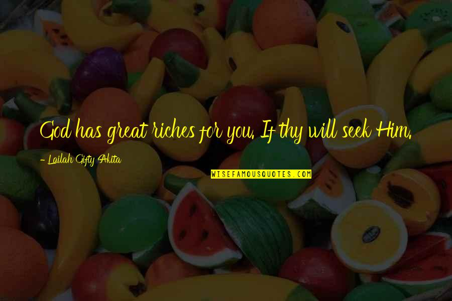 Poor And Needy Quotes By Lailah Gifty Akita: God has great riches for you. If thy