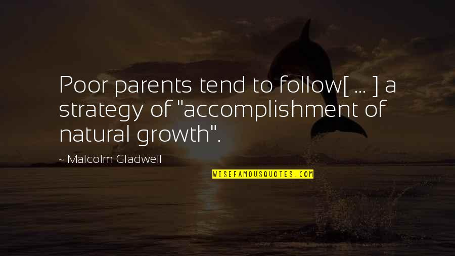 Poor Parenting Quotes By Malcolm Gladwell: Poor parents tend to follow[ ... ] a