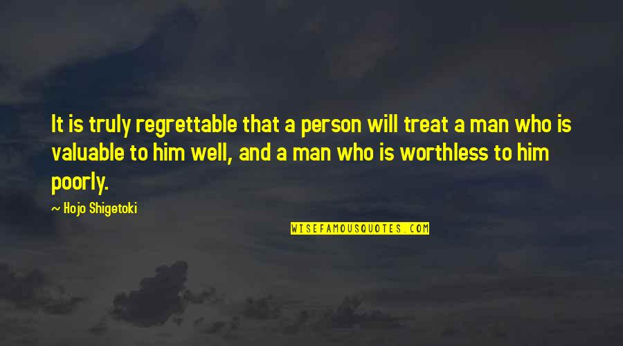 Poorly Quotes By Hojo Shigetoki: It is truly regrettable that a person will