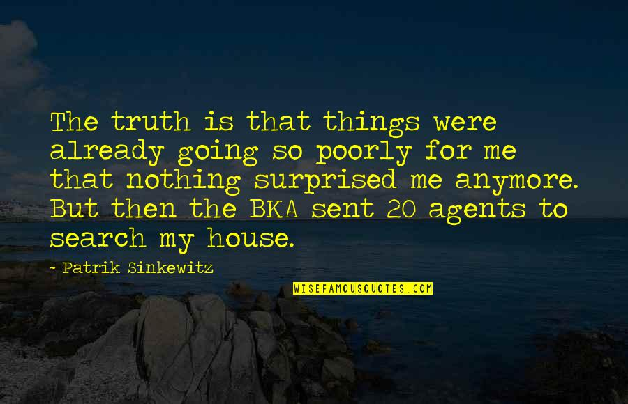 Poorly Quotes By Patrik Sinkewitz: The truth is that things were already going