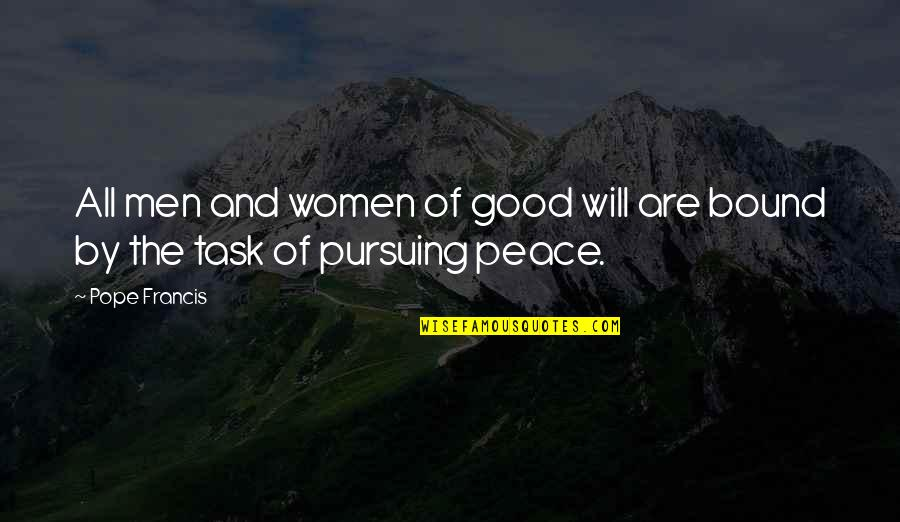 Pope Francis Quotes By Pope Francis: All men and women of good will are