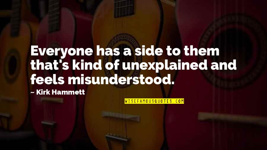 Popular Brooklyn Quotes By Kirk Hammett: Everyone has a side to them that's kind