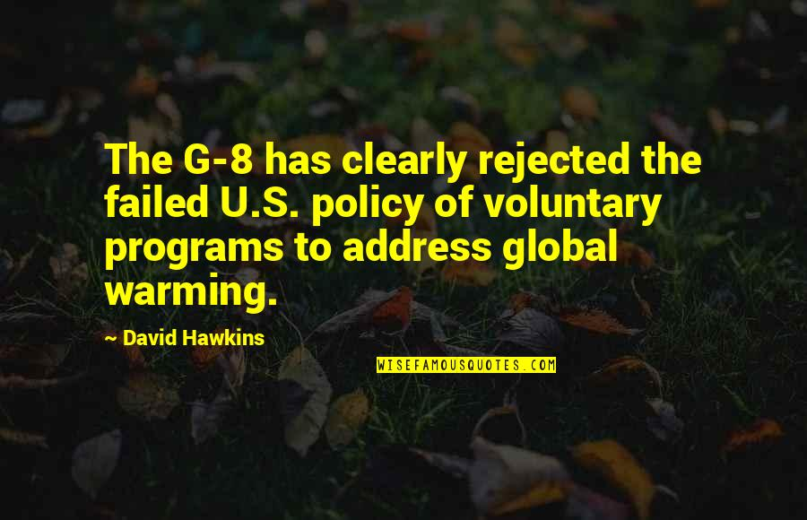 Popular Proverbs Quotes By David Hawkins: The G-8 has clearly rejected the failed U.S.