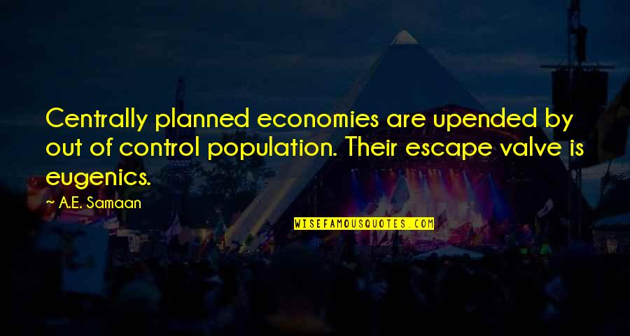 Population Bomb Quotes By A.E. Samaan: Centrally planned economies are upended by out of