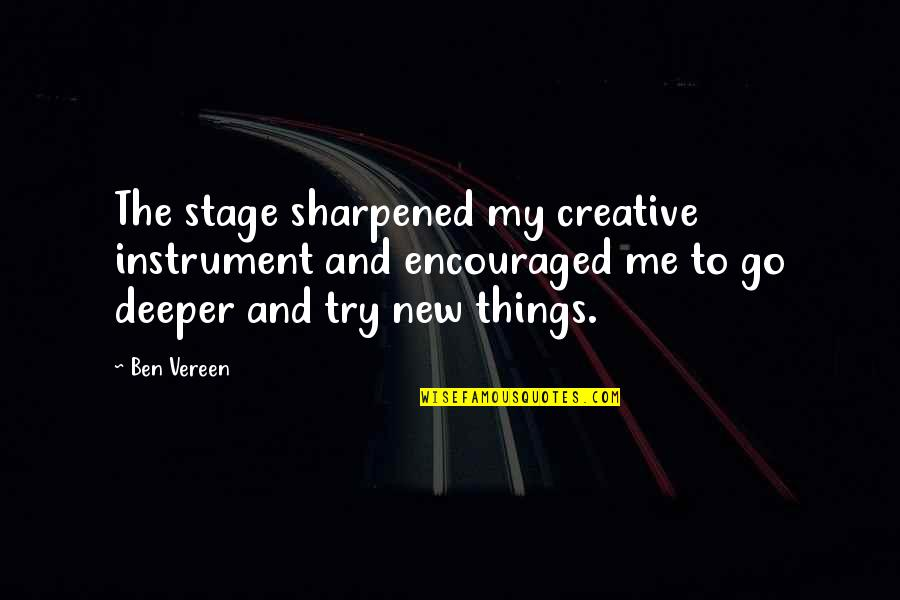 Portatif Quotes By Ben Vereen: The stage sharpened my creative instrument and encouraged