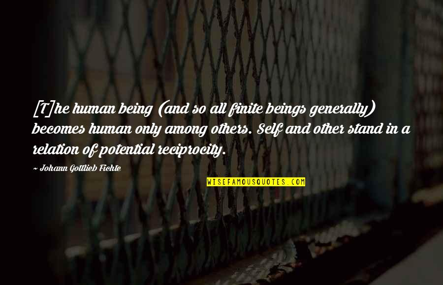 Portmanteaux Quotes By Johann Gottlieb Fichte: [T]he human being (and so all finite beings
