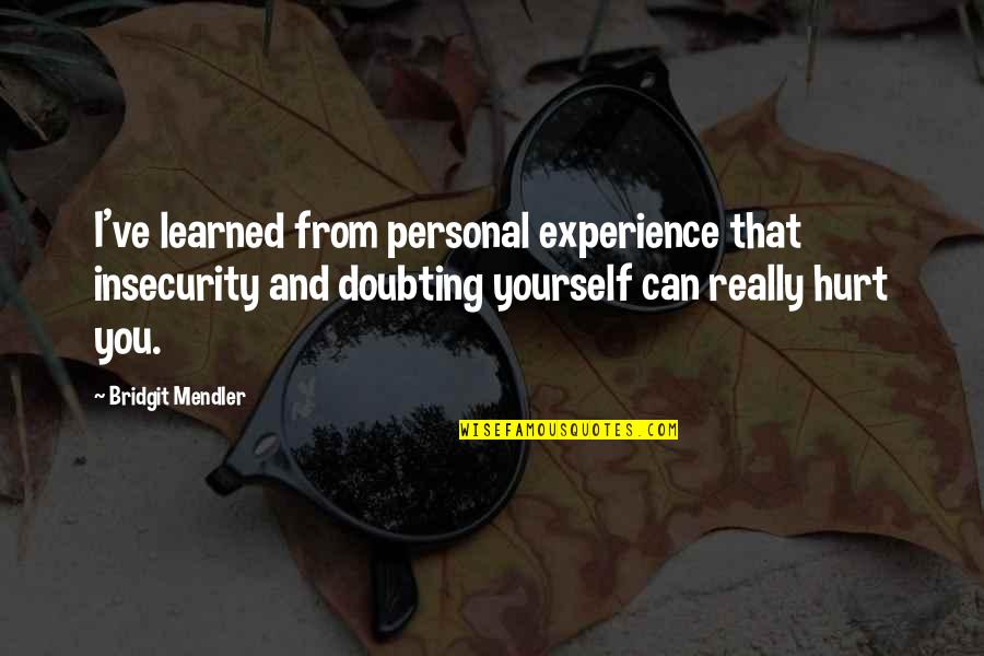 Poseidon Memorable Quotes By Bridgit Mendler: I've learned from personal experience that insecurity and