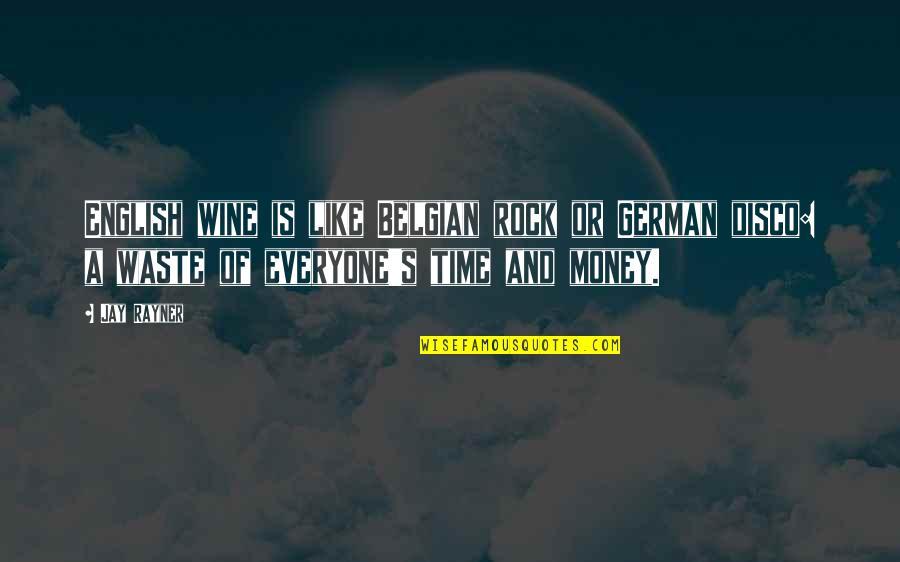 Poseidon Memorable Quotes By Jay Rayner: English wine is like Belgian rock or German