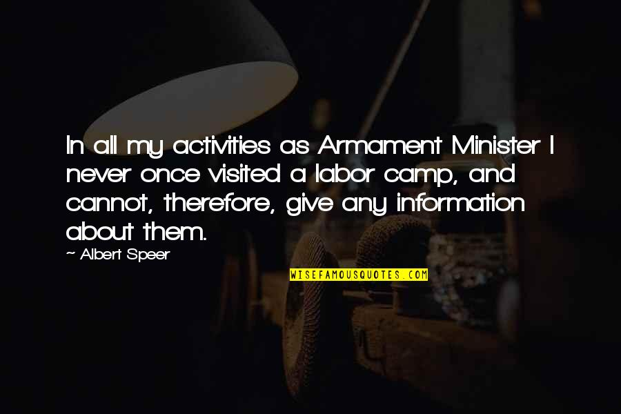 Posh Nosh Quotes By Albert Speer: In all my activities as Armament Minister I