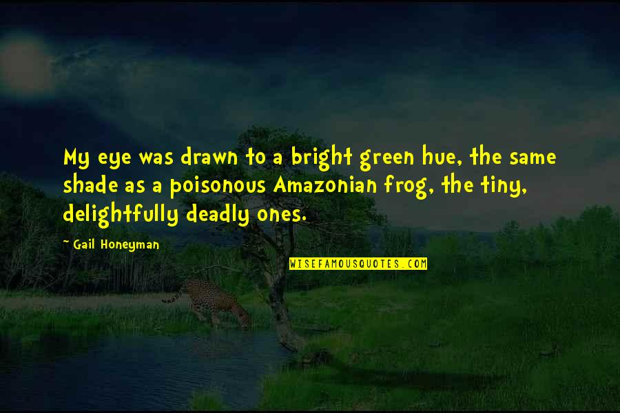 Positive Allergy Quotes By Gail Honeyman: My eye was drawn to a bright green