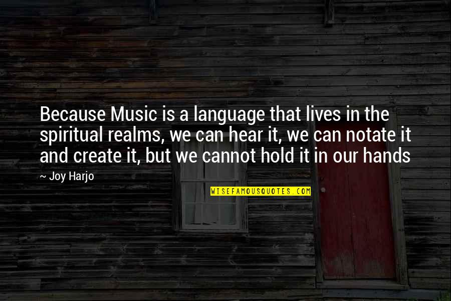 Positive Changes In Life Quotes By Joy Harjo: Because Music is a language that lives in