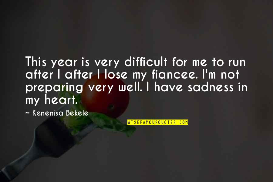 Positive Changes In Life Quotes By Kenenisa Bekele: This year is very difficult for me to