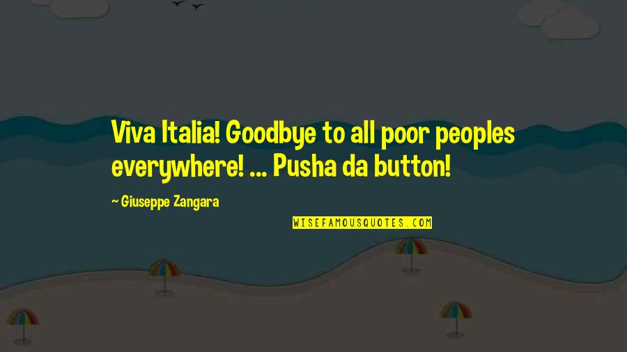 Positive Conforming Quotes By Giuseppe Zangara: Viva Italia! Goodbye to all poor peoples everywhere!