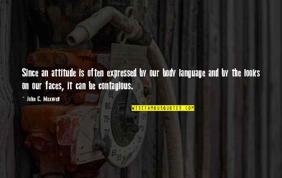 Positive Contagious Quotes By John C. Maxwell: Since an attitude is often expressed by our
