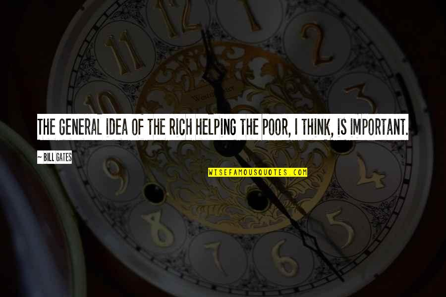 Positive Happy Monday Quotes By Bill Gates: The general idea of the rich helping the