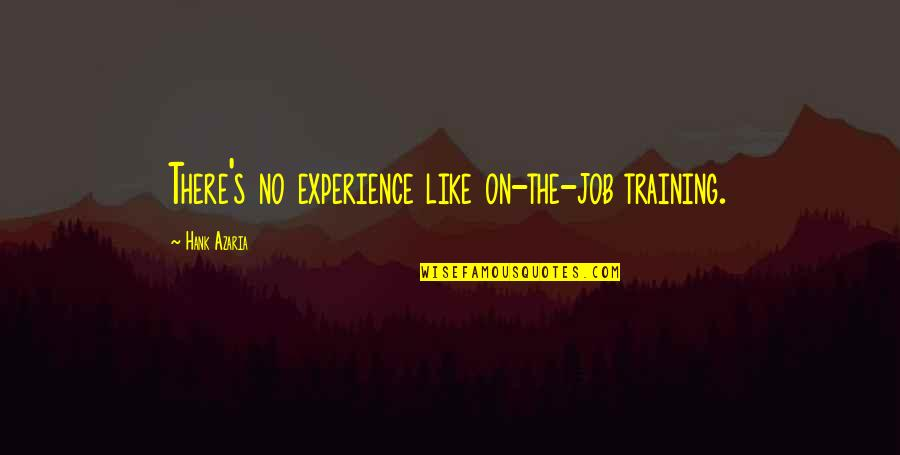 Positive Happy Monday Quotes By Hank Azaria: There's no experience like on-the-job training.