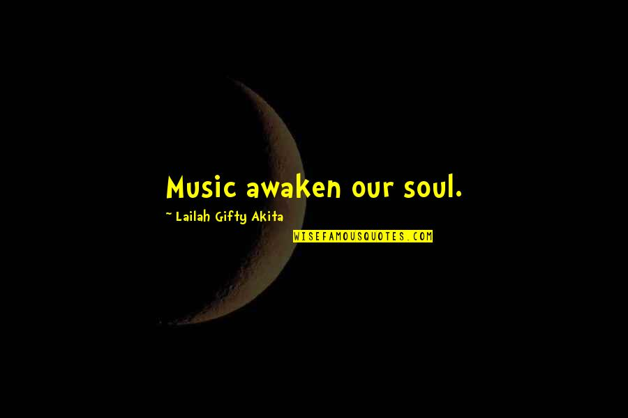 Positive Life Love Quotes By Lailah Gifty Akita: Music awaken our soul.