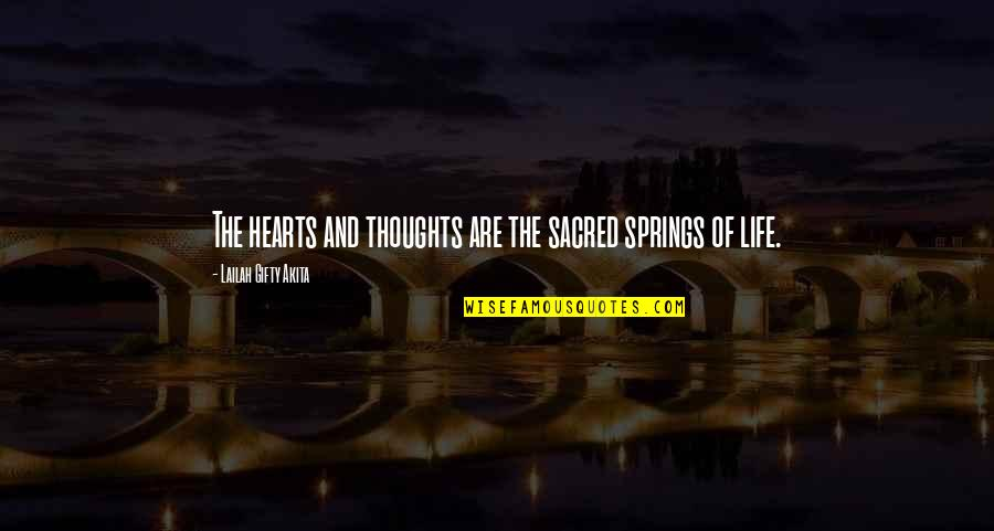 Positive Life Love Quotes By Lailah Gifty Akita: The hearts and thoughts are the sacred springs