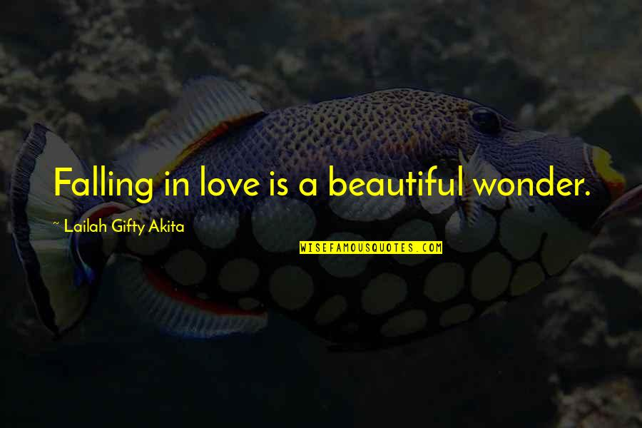 Positive Life Love Quotes By Lailah Gifty Akita: Falling in love is a beautiful wonder.