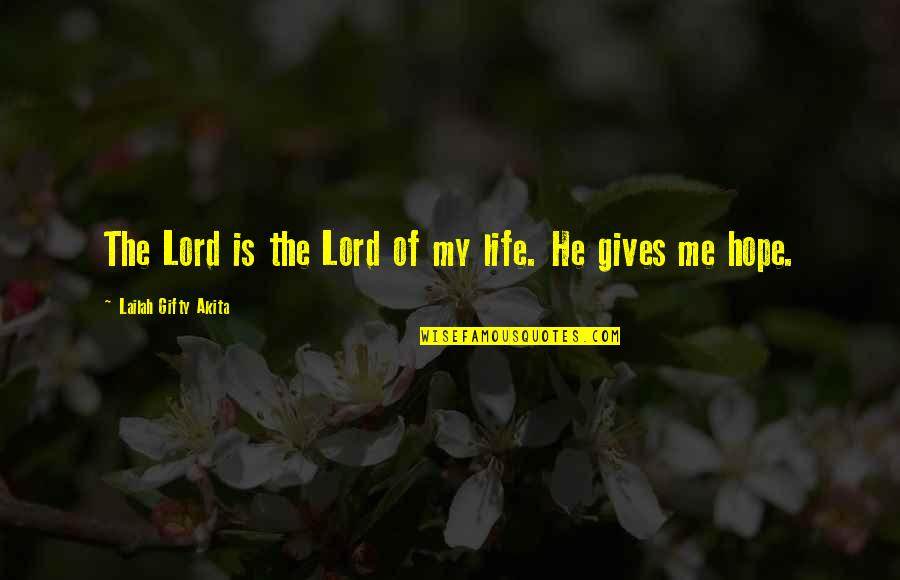 Positive Self Affirmations Quotes By Lailah Gifty Akita: The Lord is the Lord of my life.