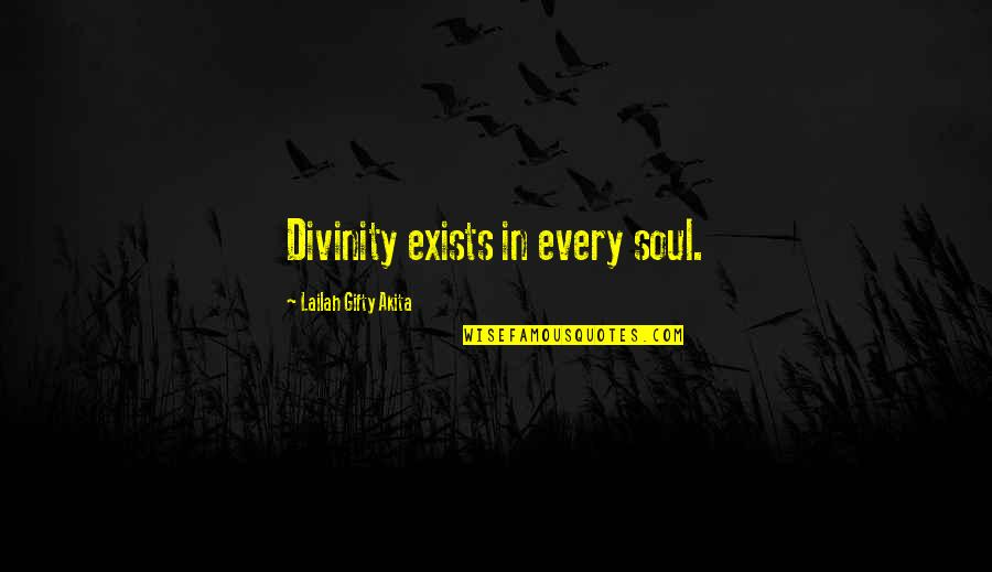 Positive Self Affirmations Quotes By Lailah Gifty Akita: Divinity exists in every soul.